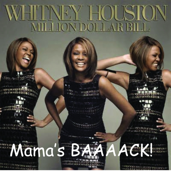 You are worth it Mama Whitney!